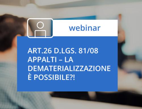"""WEBINAR """"Art.26 D.Lgs. 81/08 APPALTI – La dematerializzazione è possibile?!"""""""