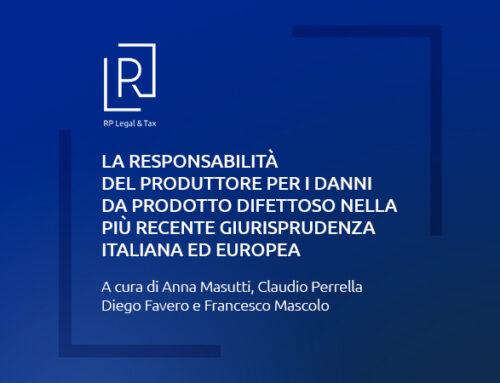 La responsabilità del produttore per i danni da prodotto difettoso nella più recente giurisprudenza italiana ed europea