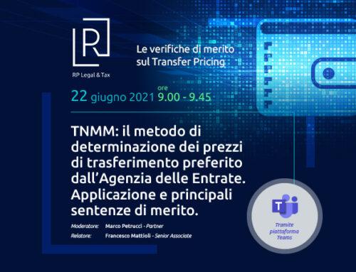 Webinar | TNMM: il metodo di determinazione dei prezzi di trasferimento preferito dall'Agenzia delle Entrate – 22 giugno ore 9:00